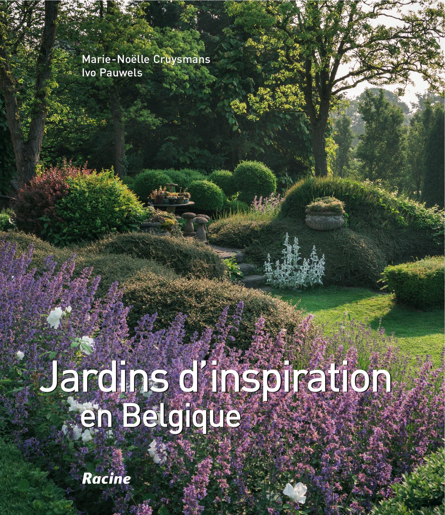Jardins d 39 inspiration en belgique ditions racine for Jardin belgique